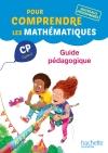 Pour comprendre les mathématiques CP - Guide pédagogique - Ed. 2016