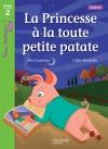La Princesse à la toute petite patate Niveau 2 - Tous lecteurs ! Romans - Livre élève - Ed. 2016