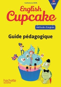 Anglais CM1 - Collection English Cupcake - Guide pédagogique - Ed. 2016