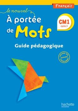 Le Nouvel A portée de mots - Français CM1 - Guide pédagogique - Ed. 2016