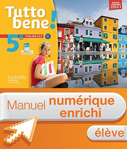 Manuel numérique Tutto bene! italien cycle 4 / 5e LV2 - Licence enrichie élève - éd. 2016