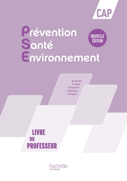 Prévention Santé Environnement CAP - Livre du professeur- Ed. 2016
