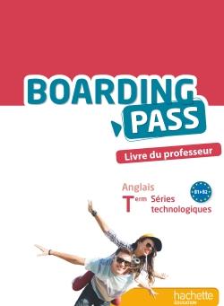 Boarding Pass Terminale séries technologiques - Livre professeur - Ed. 2016