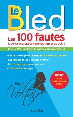 BLED Les 100 fautes que les recruteurs ne veulent plus voir (Certif Voltaire)