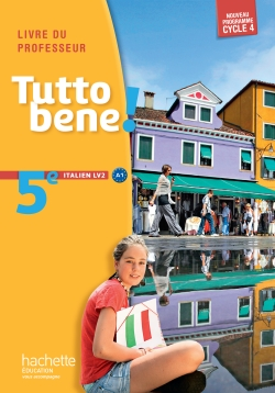 Tutto bene! italien cycle 4 / 5e LV2 - éd. 2016