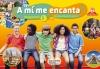 A mi me encanta espagnol cycle 4 / 5e LV2 - Livre de l'élève - éd. 2016