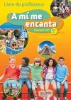 A mi me encanta espagnol cycle 4 / 5e LV2 - Livre du professeur - éd. 2016