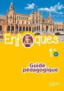 ENFOQUES - Espagnol 1re toutes séries - Livre du professeur version numérique - Éd. 2016