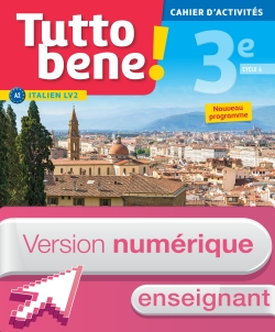 Version numérique enseignants cahier d'activités Tutto bene! italien cycle 4 / 3e LV2 - éd. 2017