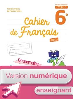Version numérique enseignant Cahier de français cycle 3 / 6e - éd. 2017