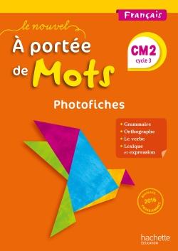Le Nouvel A portée de mots - Français CM2 - Photofiches + CD - Ed. 2017