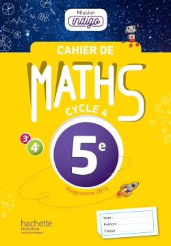 Cahier de maths Mission Indigo 5e - éd. 2017