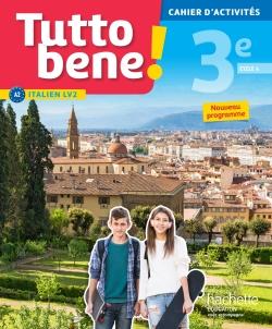 Tutto bene! italien cycle 4 / 3e LV2 - Cahier d'activités - éd. 2017