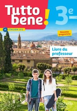 Tutto bene! italien cycle 4 / 3e LV2 - Livre du professeur - éd. 2017