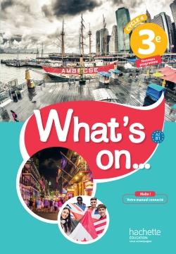 What's on... anglais cycle 4 / 3e - Livre élève - éd. 2017