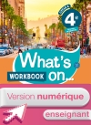 Version numérique enseignant Workbook What's on... anglais cycle 4 / 4e - éd. 2017