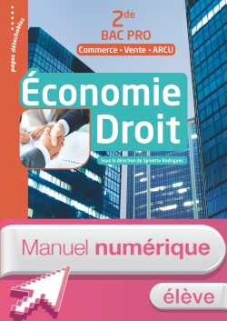 Économie Droit 2de Bac Pro (Commerce Vente ARCU) - Manuel numérique élève  - Ed. 2017