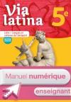 Via latina Latin - Langues et cultures de l'Antiquité 5e Manuel numérique enseignant Ed.2017