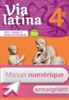 Via latina Latin - Langues et cultures de l'Antiquité 4e Manuel numérique enseignant Ed. 2017