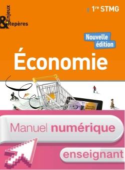 Enjeux et Repères Économie 1re STMG - Manuel numérique enseignant - Ed. 2017