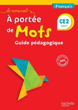 Le Nouvel A portée de mots - Français CE2 - Guide pédagogique - Ed. 2017