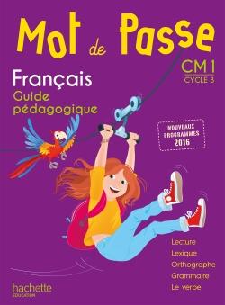 Mot de Passe Français CM1 - Guide pédagogique + CD - Ed. 2017