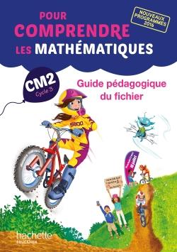 Pour comprendre les mathématiques CM2 - Guide du fichier - Ed. 2017