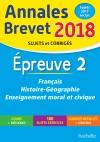 Annales Brevet 2018 Français, histoire et géographie, enseignement moral et civique 3e