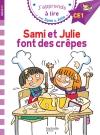 Sami et Julie CE1 Sami et Julie font des crêpes