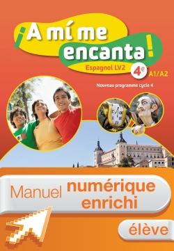 Manuel numérique A mi me encanta espagnol cycle 4 / 4e LV2 - Licence enrichie élève - éd. 2017