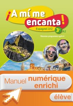 Manuel numérique A mi me encanta espagnol cycle 4 / 3e LV2 - Licence enrichie élève - éd. 2017