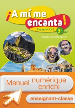 Manuel numérique A mi me encanta espagnol cycle 4 / 3e LV2 - Licence enseignant enrichie - éd. 2017