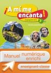 Manuel numérique A mi me encanta espagnol cycle 4 / 3e LV2 - Licence enseignant-classe - éd. 2017