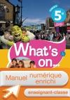 Manuel numérique What's on... anglais cycle 4 / 5e - Licence enseignant-classe - éd. 2017
