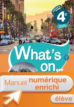 Manuel numérique What's on... anglais cycle 4 / 4e - Licence enrichie élève - éd. 2017
