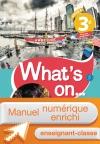 Manuel numérique What's on... anglais cycle 4 / 3e - Licence enseignant-classe - éd. 2017