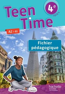 Teen Time anglais cycle 4 / 4e - Fichier pédagogique - éd. 2017