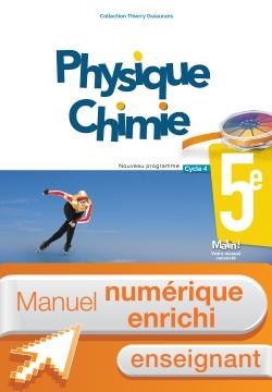 Manuel numérique Physique Chimie cycle 4 / 5e - Licence enrichie enseignant - éd. 2017