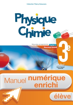 Manuel numérique Physique-Chimie cycle 4 / 3e - Licence enrichie élève - éd. 2017