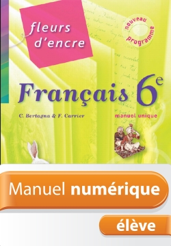 Manuel numérique Français Fleurs d'encre 6e - Licence élève - Edition 2009