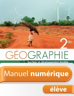 Manuel numérique Géographie Seconde - Licence élève - Edition 2010