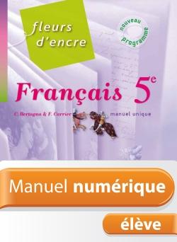 Manuel numérique Fleurs d'encre 5e - Français - Licence élève - Edition 2010