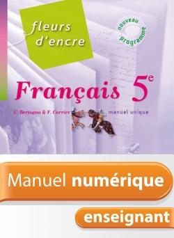 Manuel numérique Fleurs d'encre 5e - Français - Licence enseignant - Edition 2010