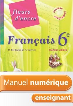 Manuel numérique Fleurs d'encre 6e - Français - Licence enseignant - Edition 2009