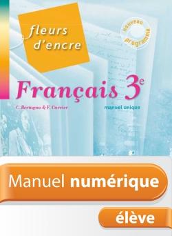 Manuel numérique français Fleurs d'encre 3e - Licence élève - Edition 2012