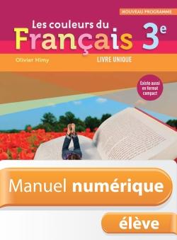 Manuel numérique Les Couleurs du Français 3e - Licence élève - Edition 2012
