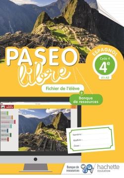 Paseo libre Espagnol 4e - Fichier de l'élève - Éd. 2018