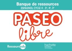 Paseo libre Espagnol Cycle 4 (5e, 4e, 3e) - Banque de ressources - Éd. 2018