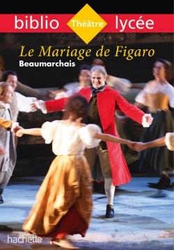 Bibliolycée - Le Mariage de Figaro, Beaumarchais