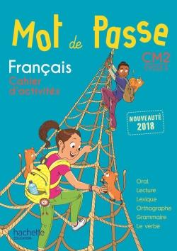 Mot de Passe Français CM2 - Cahier élève - Ed. 2018